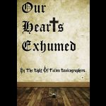 Our Hearts Exhumed