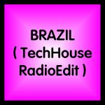 Brazil (TechHouse Radio Edit)