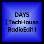 Days (TechHouse Radio Edit)