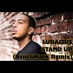 Ludacris - Stand Up (BenchMark Remix) (W/Outro)