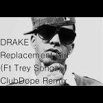 Drake & Trey Songz - Replacement Girl (ClubDope Re