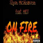 Slym McHeaven ft MKV- On Fire