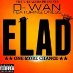 Elad(One more chance) by D-Wan feat Oness