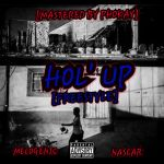 Hol' Up Freestyle(Feat. Nascar[Prod. By MeloGenic]