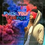 Fvck Your Feelingz