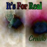 It's For Real(prod by Craido)